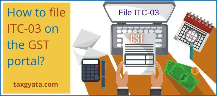 How to file ITC-03 on the GST portal?