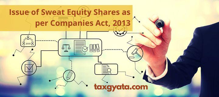 Issue of Sweat Equity Shares as per Companies Act, 2013