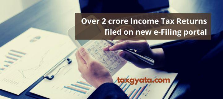 Over 2 crore Income Tax Returns filed on new e-Filing portal