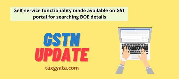 Self-service functionality made available on GST portal for searching BOE details